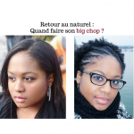 retour au naturel quand faire son big chop - olyhair